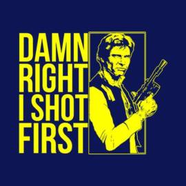 Damn Right I Shot First