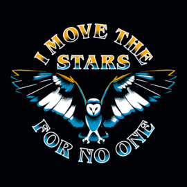 I Move The Stars For No One