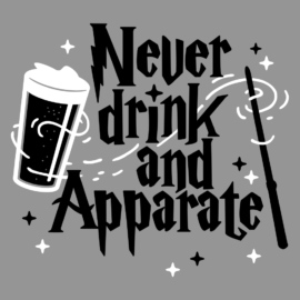 Never Drink And Apparate