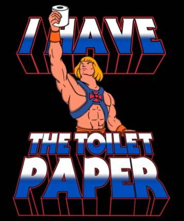 I have the toilet paper