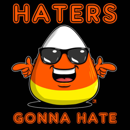 Candy Corn Wearing Sunglasses Haters Gonna Hate