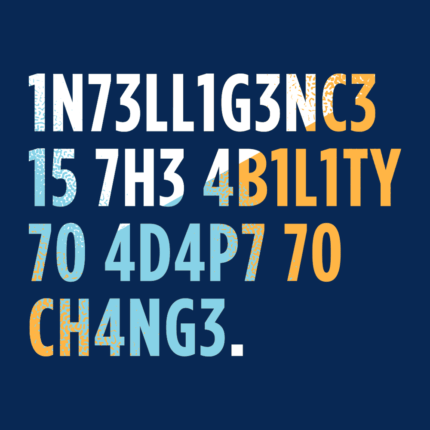 Intelligence is The Ability To Adapt