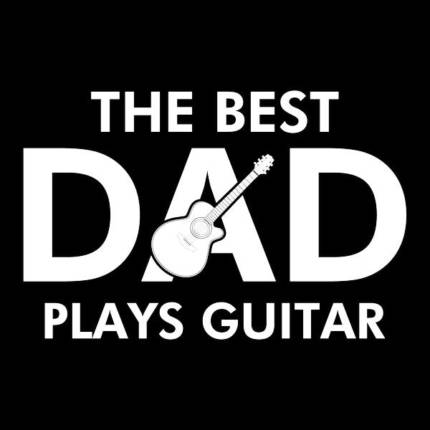 The best Dad plays guitar